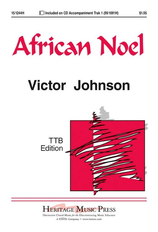 African Noel : TTB : Victor C Johnson : Victor C Johnson : Sheet Music : 15-1244H : 000308033281