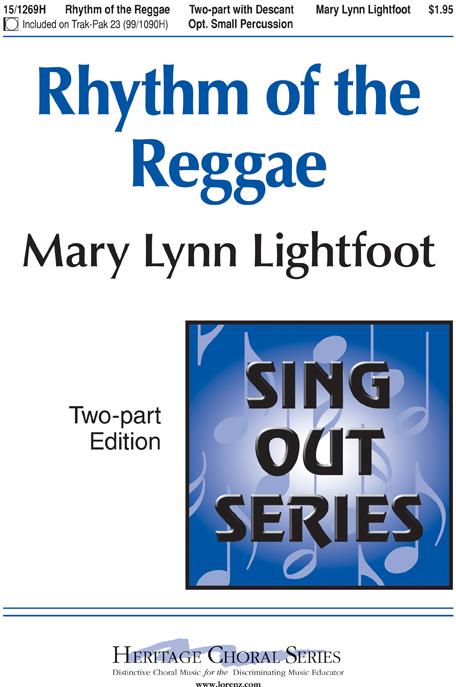 Rhythm of the Reggae : 2-Part : Mary Lynn Lightfoot : Mary Lynn Lightfoot : Sheet Music : 15-1269H : 000308032819