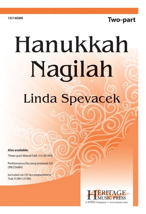 Hanukkah Nagilah : 2-Part : Linda Spevacek : Linda Spevacek : Sheet Music : 15-1458H : 000308045277