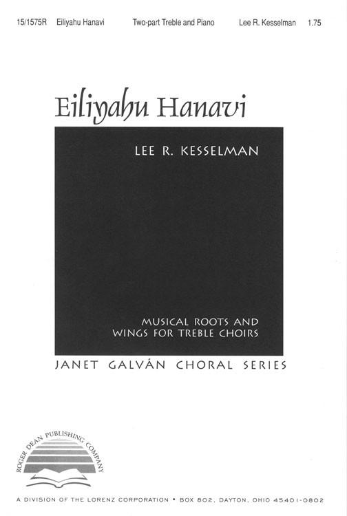Eiliyahu Hanavi : 2-Part : Lee R Kesselman : Lee R Kesselman : Sheet Music : 15-1575R : 000308052800