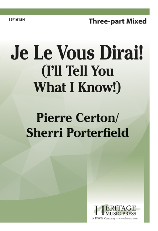Je le Vous Dirai : 2-Part : Sherri Porterfield : Sherri Porterfield : Sheet Music : 15-1615H : 000308057560