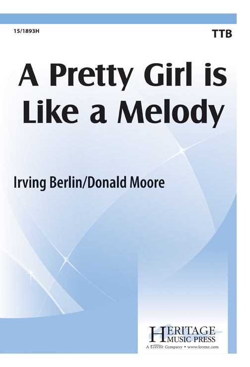 A Pretty Girl is Like a Melody : TTB : Donald Moore : Irving Berlin : Sheet Music : 15-1893H : 000308096569