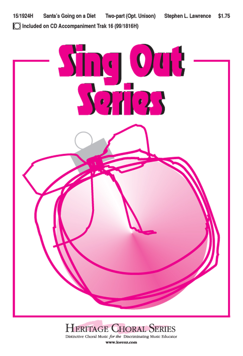 Santa's Going on a Diet : 2-Part : Stephen L Lawrence : Stephen L Lawrence : Sheet Music : 15-1924H : 000308096354