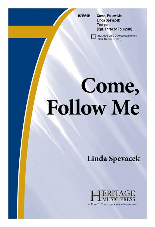Come, Follow Me : 2-Part : Linda Spevacek : Linda Spevacek : Sheet Music : 15-1950H : 000308093667