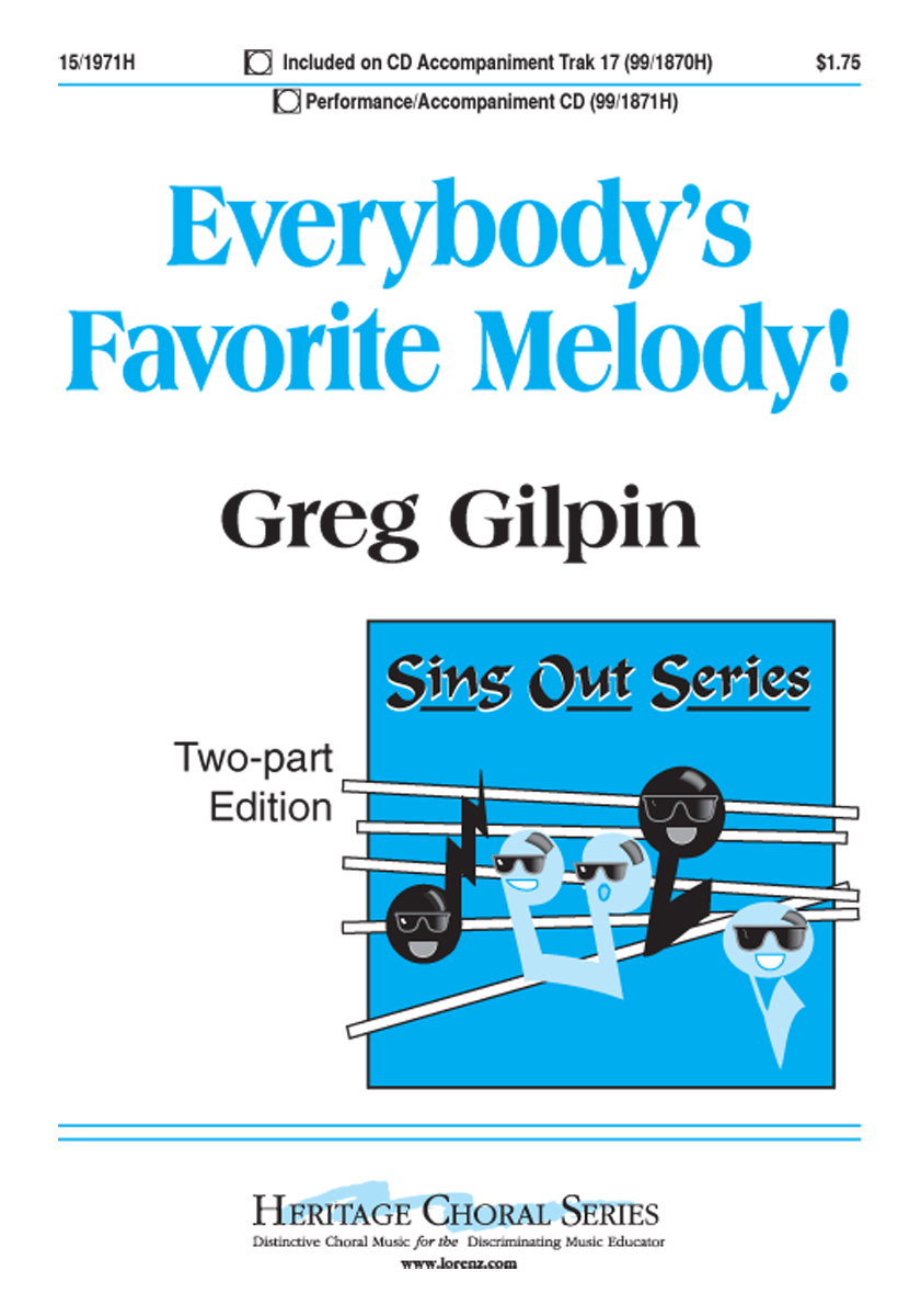 Everybody's Favorite Melody! : 2-Part : Greg Gilpin : Greg Gilpin : Sheet Music : 15-1971H : 000308100808