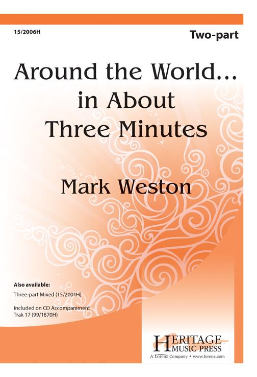 Around the World...in About Three Minutes : 2-Part : Mark Weston : Mark Weston : Sheet Music : 15-2006H : 000308105155