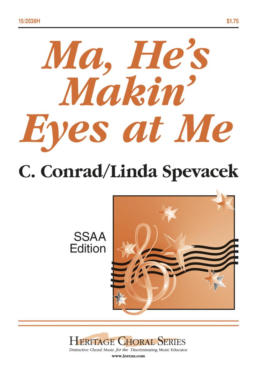 Ma, He's Makin' Eyes at Me : SSAA : Linda Spevacek : Linda Spevacek : Sheet Music : 15-2038H : 000308104066