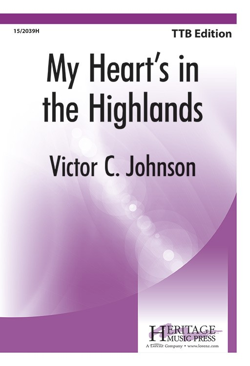 My Heart's in the Highlands : TTB : Victor C Johnson : Victor C Johnson : Sheet Music : 15-2039H : 000308102031