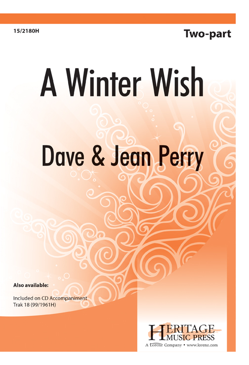 A Winter Wish : 2-Part : David A Perry; Jean Perry : David A Perry; Jean Perry : Sheet Music : 15-2180H : 000308107722