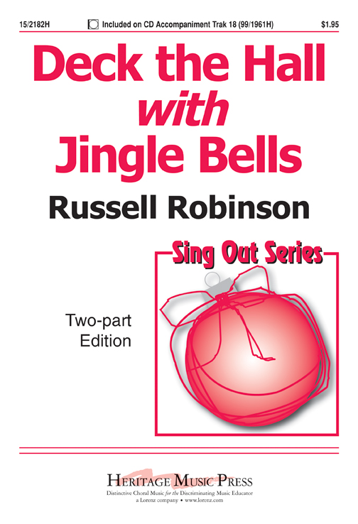 Deck the Hall with Jingle Bells : 2-Part : Russell Robinson : Russell Robinson : Sheet Music : 15-2182H : 000308108361