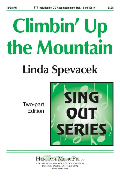 Climbin' Up the Mountain : 2-Part : Linda Spevacek : Linda Spevacek : Sheet Music : 15-2187H : 000308199536