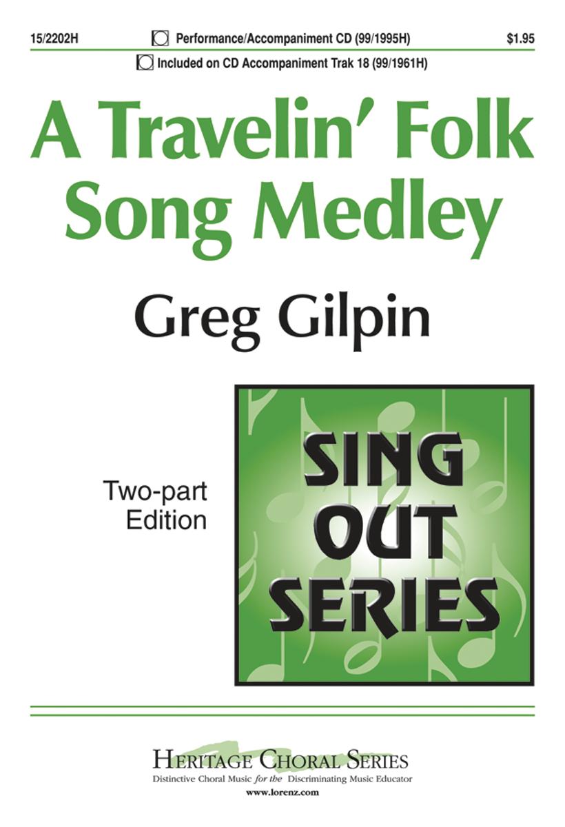 A Travelin' Folk Song Medley : 2-Part : Greg Gilpin : Greg Gilpin : Sheet Music : 15-2202H : 000308108934
