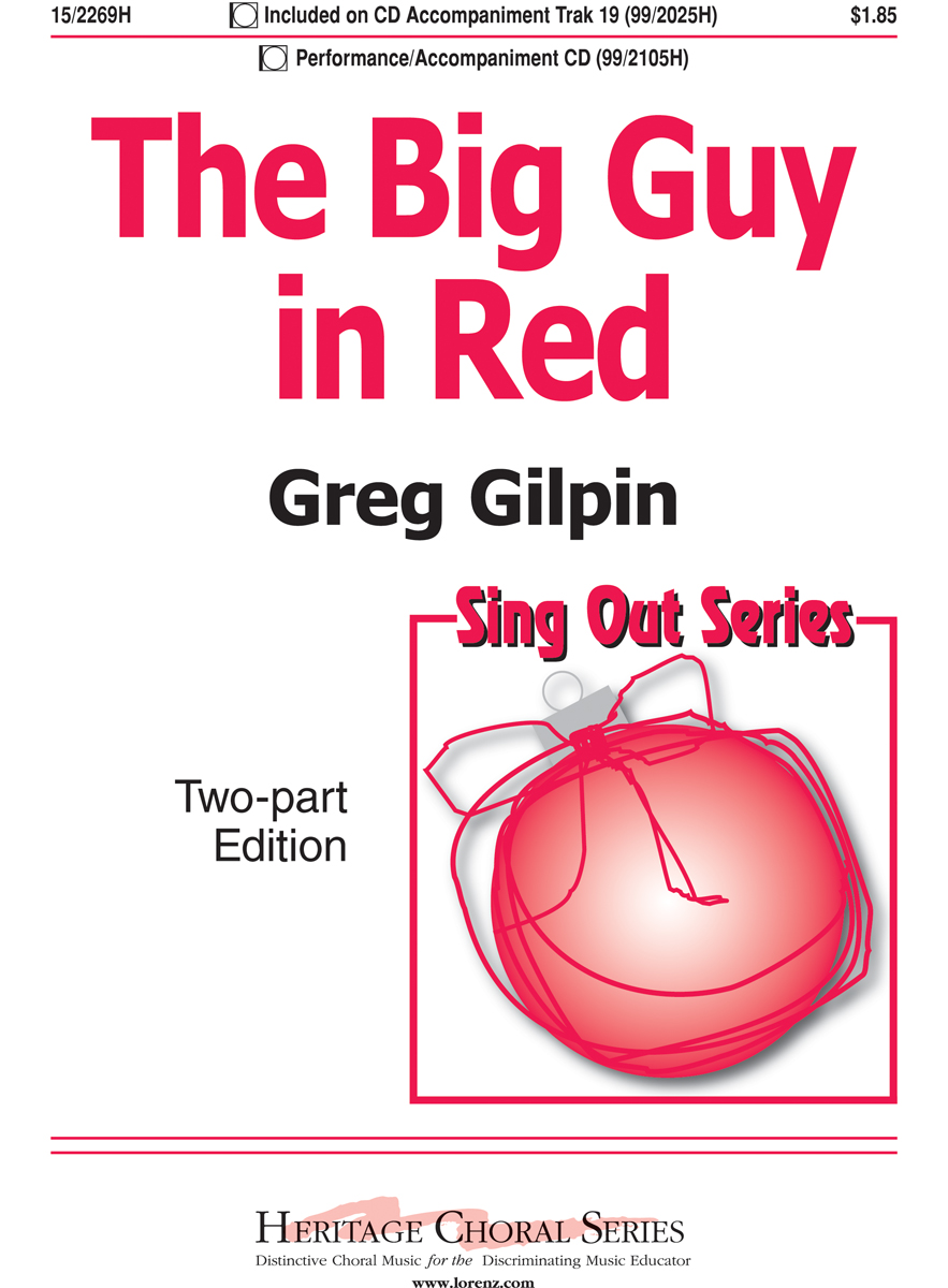 The Big Guy in Red : 2-Part : Greg Gilpin : Greg Gilpin : Sheet Music : 15-2269H : 9780893285371