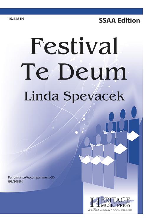 Festival Te Deum : SSAA : Linda Spevacek : Linda Spevacek : Sheet Music : 15-2281H : 9780893286200