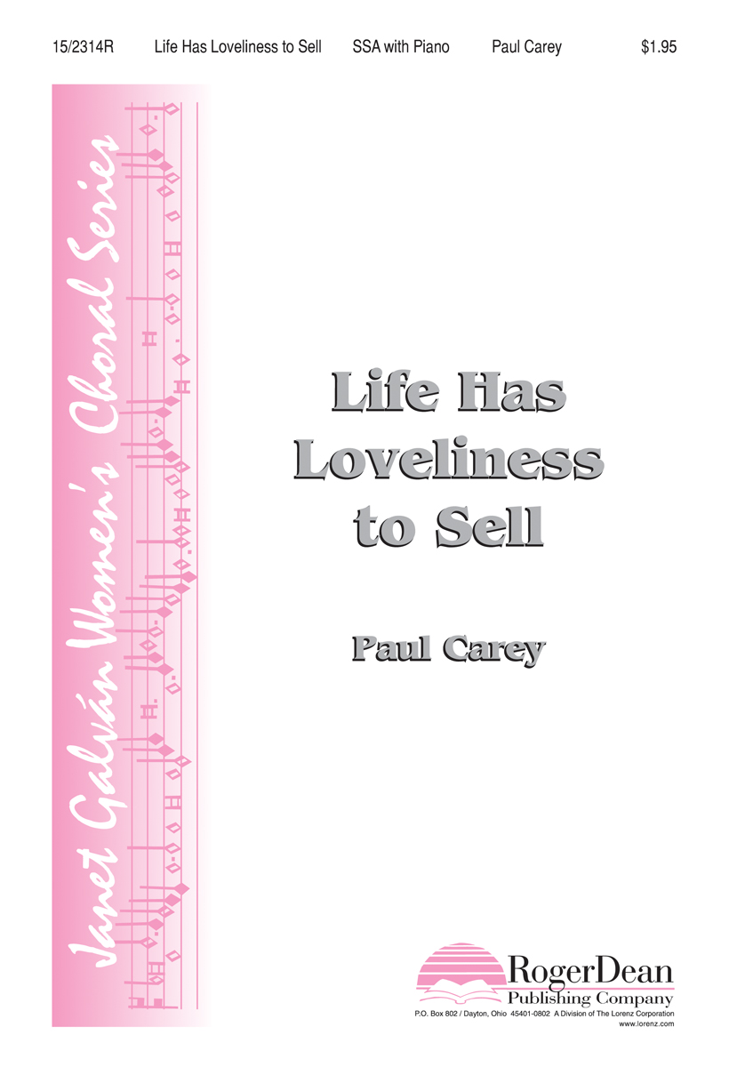 Life Has Loveliness to Sell : SSA : Paul Carey : Paul Carey : Sheet Music : 15-2314R : 9780893286064