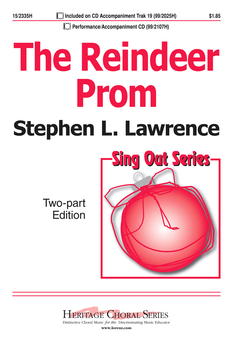 The Reindeer Prom : 2-Part : Stephen L Lawrence : Stephen L Lawrence : Sheet Music : 15-2335H : 9780893285944
