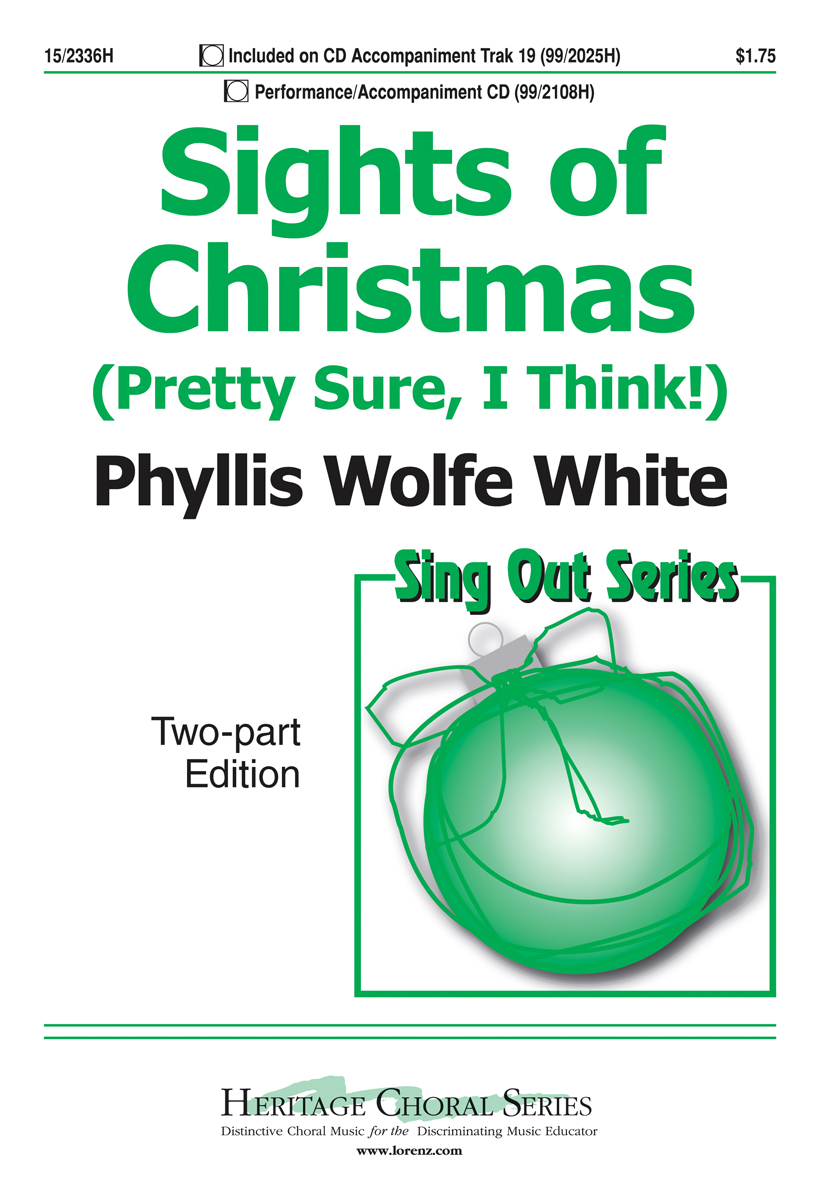 Sights of Christmas : 2-Part : Phyllis Wolfe White : Phyllis Wolfe White : Sheet Music : 15-2336H : 9780893285913