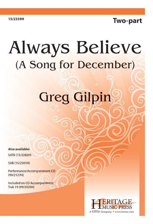 Always Believe : 2-Part : Greg Gilpin : Greg Gilpin : Sheet Music : 15-2339H : 9780893287498