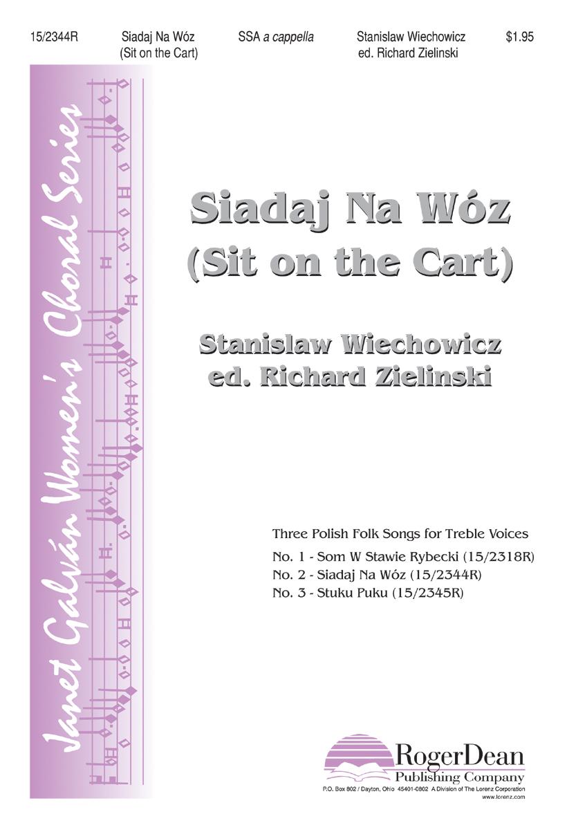 Siadaj Na Woz (Sit on the Cart) : SSA : Richard Zielinski : Stanislaw Wiechowicz : Sheet Music : 15-2344R : 9780893287429