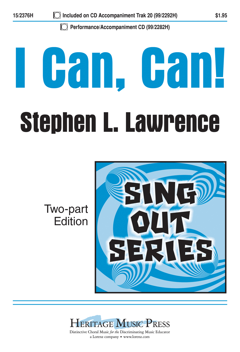 I Can, Can! : 2-Part : Stephen L Lawrence : Stephen L Lawrence : 15-2376H : 9781429101295
