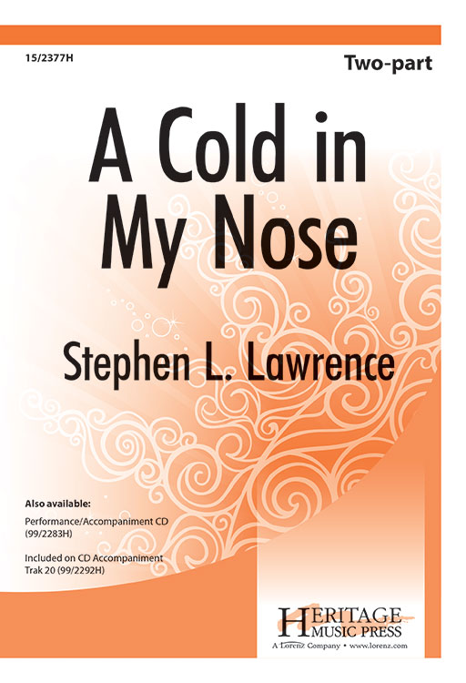 A Cold in My Nose : 2-Part : Stephen L Lawrence : Stephen L Lawrence : Sheet Music : 15-2377H : 9781429101356