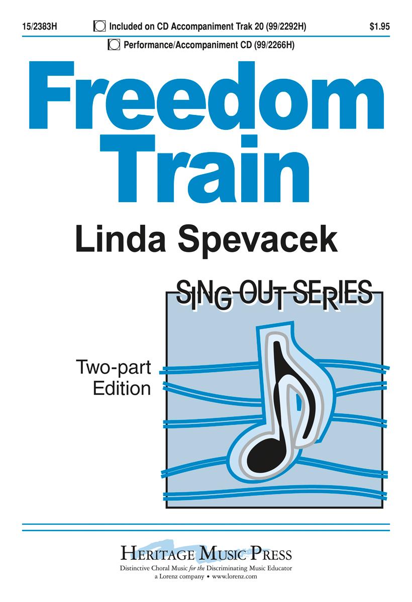 Freedom Train : 2-Part : Linda Spevacek : Linda Spevacek : Sheet Music : 15-2383H : 9781429102759
