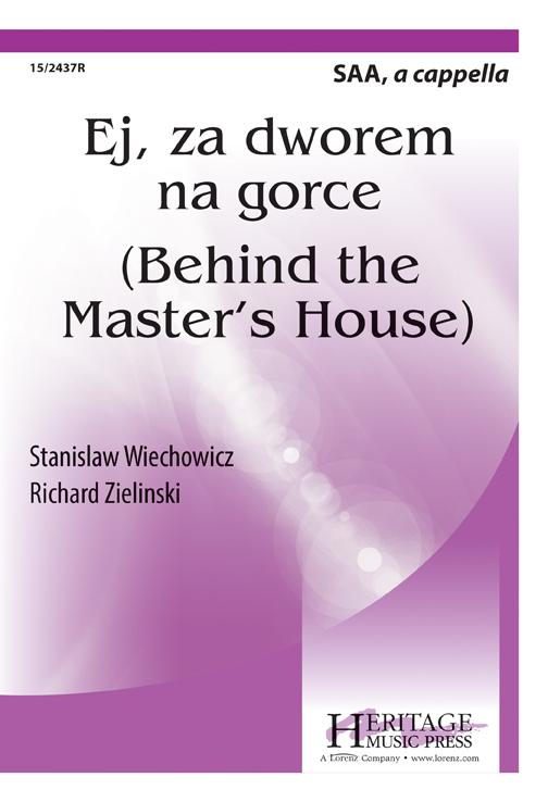 Ej, za dworem na gorce (Behind the master's house) : SSA : Stanislaw Wiechowicz : Stanislaw Wiechowicz : Sheet Music : 15-2437R : 9781429103008