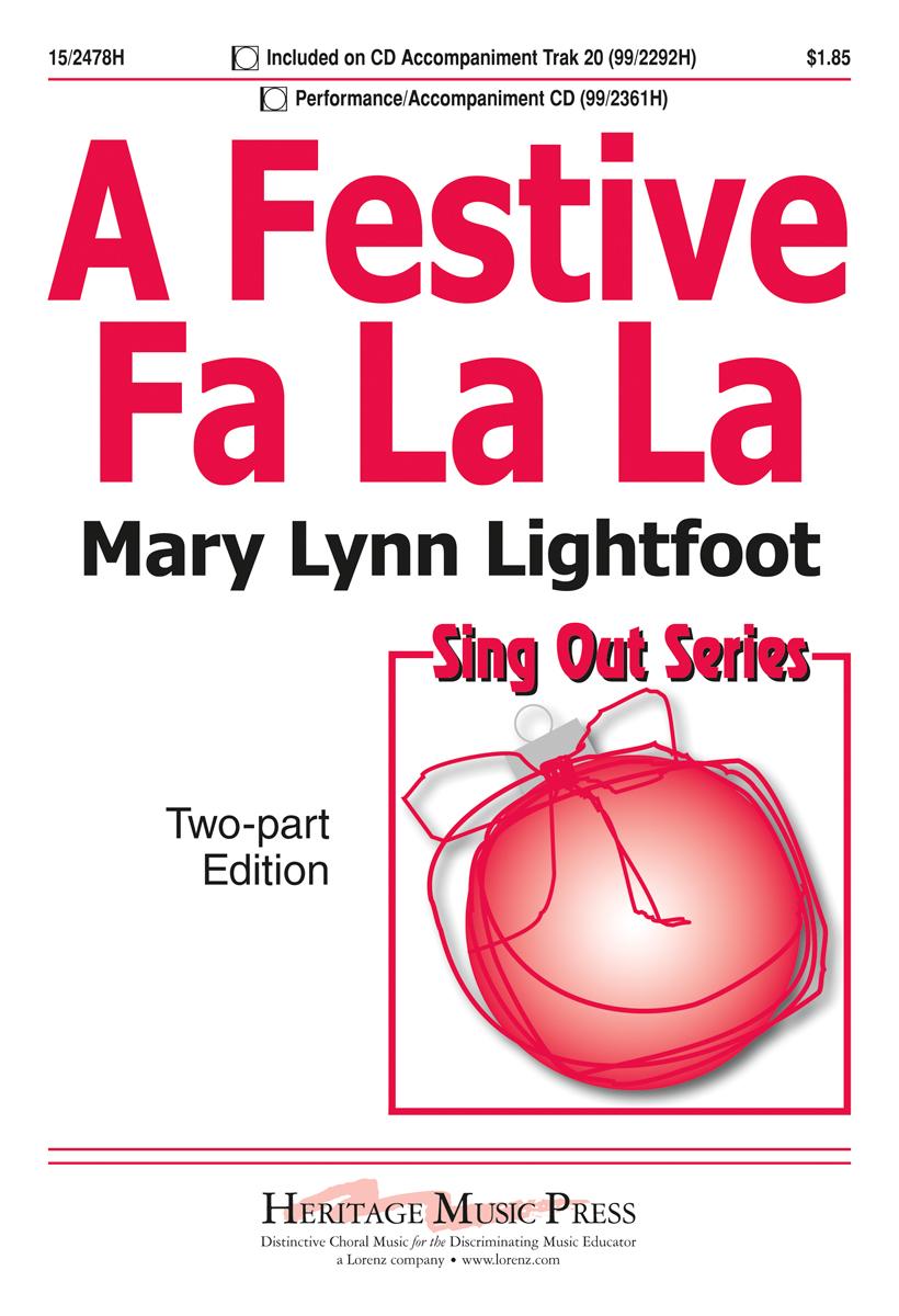 A Festive Fa La La : 2-Part : Mary Lynn Lightfoot : Mary Lynn Lightfoot : Sheet Music : 15-2478H : 9781429102735