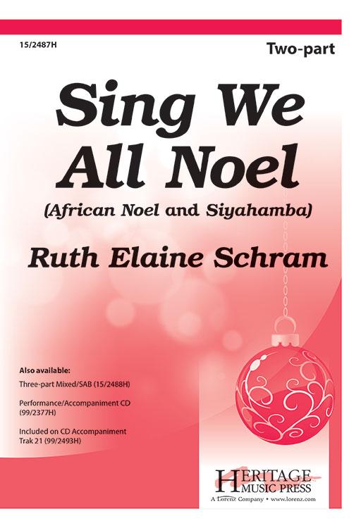Sing We All Noel : 2-Part : Ruth Elaine Schram : Ruth Elaine Schram : Sheet Music : 15-2487H : 9781429104258