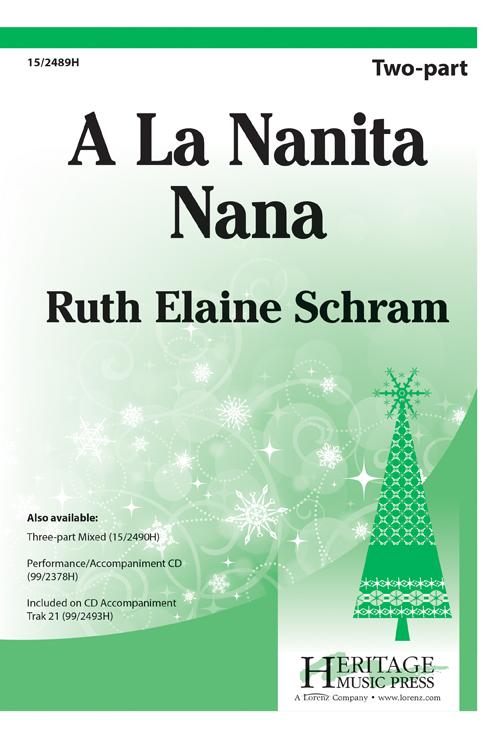 A La Nanita Nana : 2-Part : Ruth Elaine Schram : Ruth Elaine Schram : Sheet Music : 15-2489H : 9781429104234