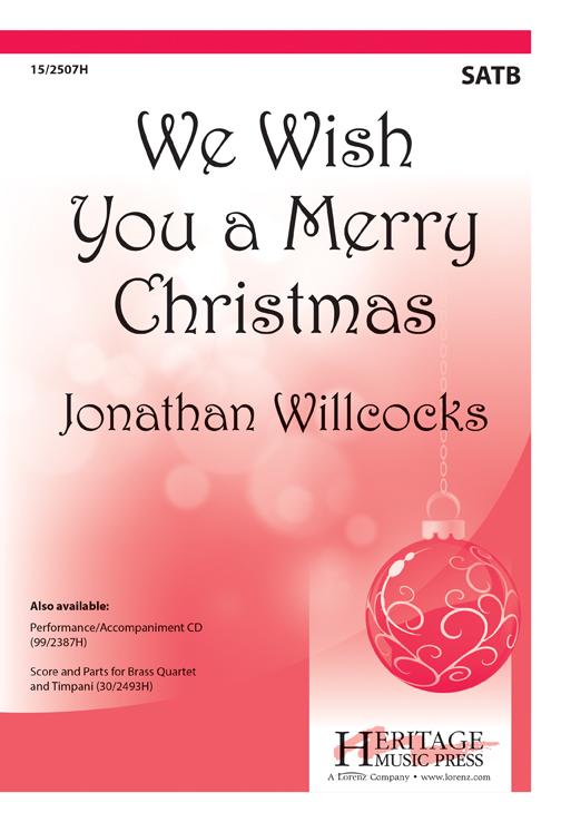 We Wish You a Merry Christmas : SATB : Jonathan Willcocks : Jonathan Willcocks : Sheet Music : 15-2507H : 9781429107570
