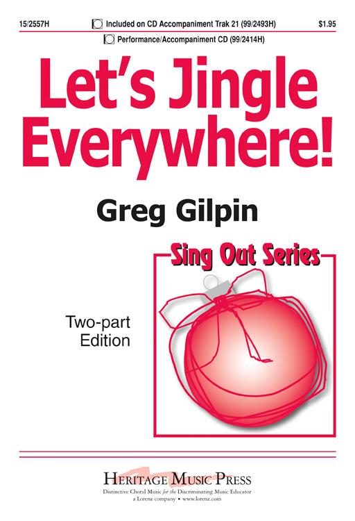 Let's Jingle Everywhere! : 2-Part : Greg Gilpin : Greg Gilpin : Sheet Music : 15-2557H : 9781429106535