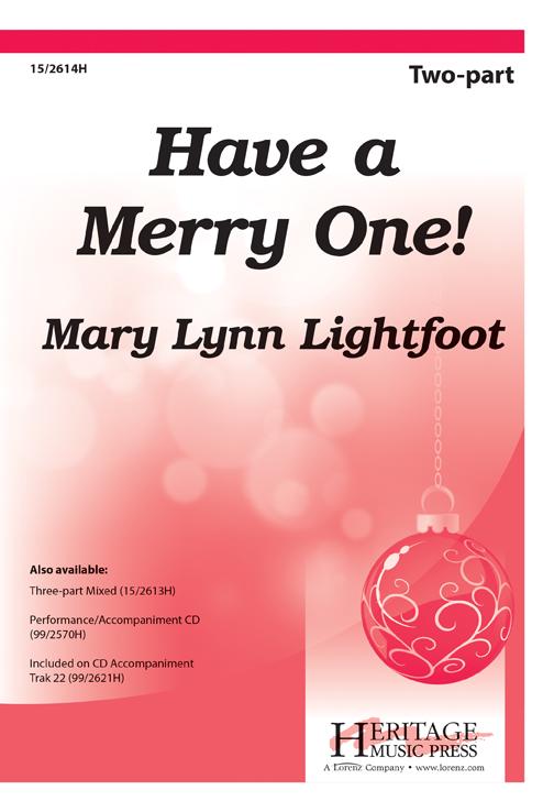 Have a Merry One! : 2-Part : Mary Lynn Lightfoot : Mary Lynn Lightfoot : Sheet Music : 15-2614H : 9781429117654