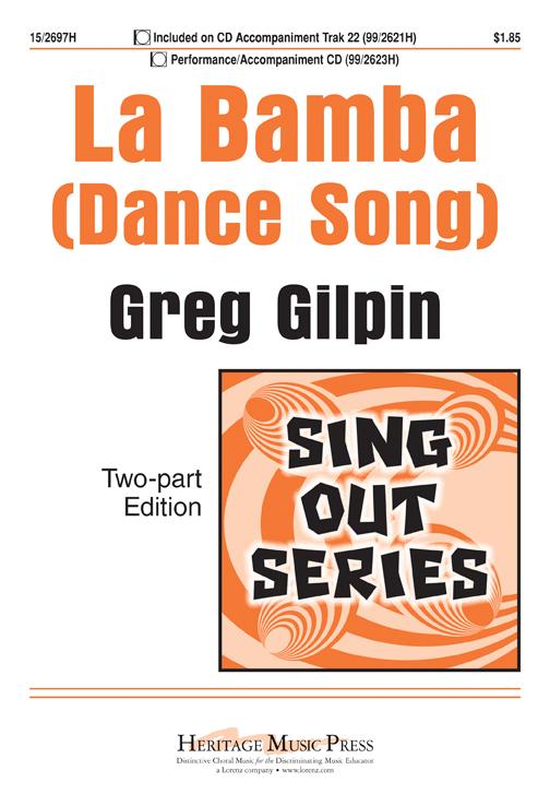 La Bamba (Dance Song) : 2-Part : Greg Gilpin : Greg Gilpin : Sheet Music : 15-2697H : 9781429119153
