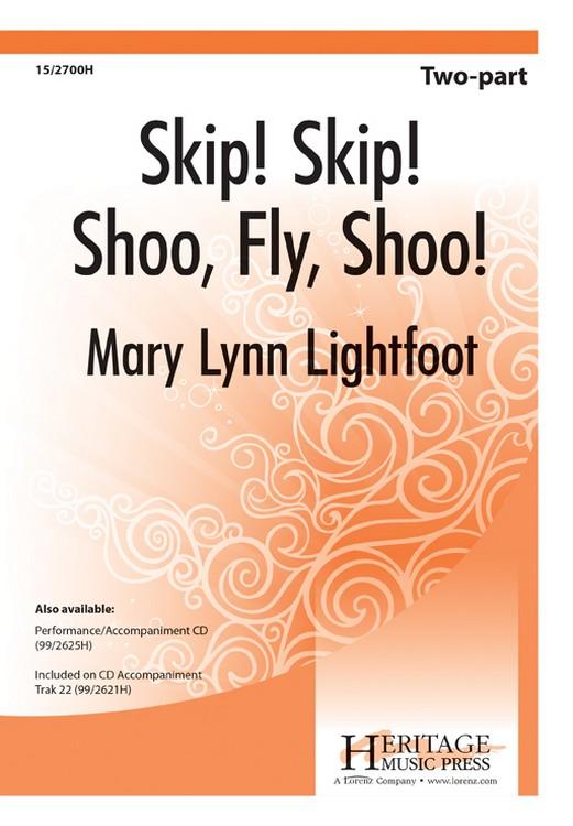 Skip! Skip! Shoo, Fly, Shoo! : 2-Part : Mary Lynn Lightfoot : Mary Lynn Lightfoot : Sheet Music : 15-2700H : 9781429120890