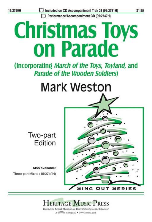 Christmas Toys on Parade : 2-Part : Mark Weston : Mark Weston : Sheet Music : 15-2750H : 9781429123990