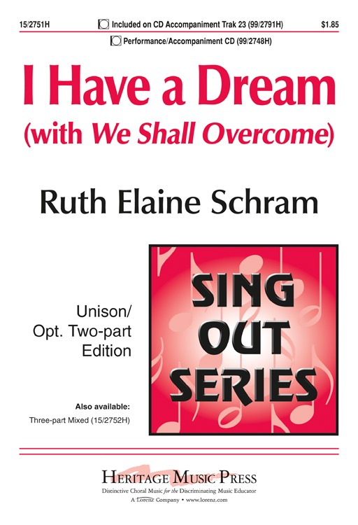 "I Have a Dream (with ""We Shall Overcome"") : 2-Part : Ruth Elaine Schram : Ruth Elaine Schram : Sheet Music : 15-2751H : 9781429124010"