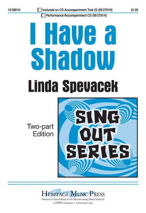 I Have a Shadow : 2-Part : Linda Spevacek : Linda Spevacek : Sheet Music : 15-2801H : 9781429124614