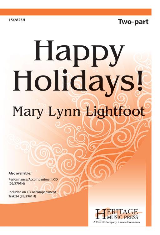 Happy Holidays! : 2-Part : Mary Lynn Lightfoot : Mary Lynn Lightfoot : Sheet Music : 15-2825H : 9781429127110