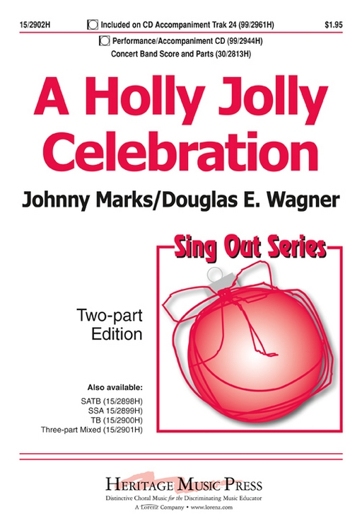 A Holly Jolly Celebration : 2-Part : Johnny Marks; Douglas E Wagner : Johnny Marks; Douglas E Wagner : Sheet Music : 15-2902H : 9781429128575