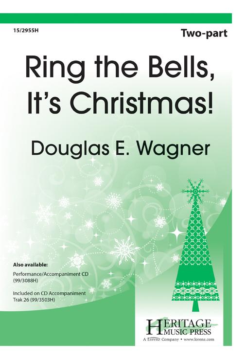 Ring the Bells, It's Christmas! : 2-Part : Douglas E Wagner : Douglas E Wagner : Sheet Music : 15-2955H : 9781429135924