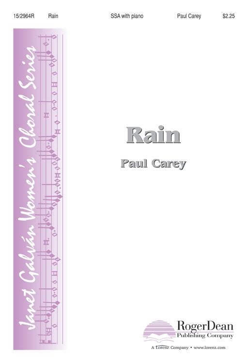 Rain : SSA : Paul Carey : Paul Carey : Sheet Music : 15-2964R : 9781429127578