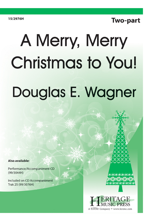 A Merry, Merry Christmas to You! : 2-Part : Douglas E Wagner : Douglas E Wagner : Sheet Music : 15-2976H : 9781429131049