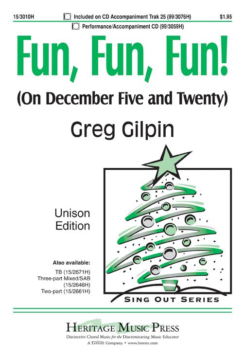 Fun, Fun, Fun! : Unison : Greg Gilpin : Greg Gilpin : Sheet Music : 15-3010H : 9781429132374