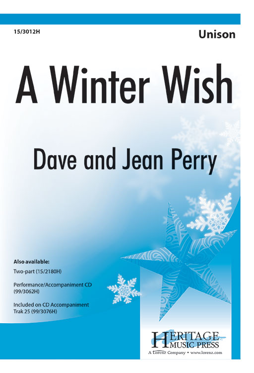 A Winter Wish : Unison : David A Perry; Jean Perry : David A Perry; Jean Perry : Sheet Music : 15-3012H : 9781429132398