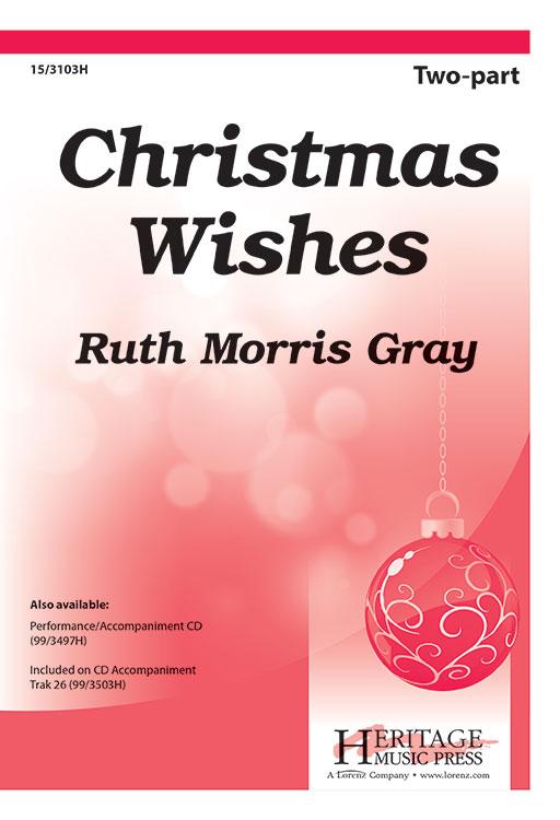 Christmas Wishes : 2-Part : Ruth Morris Gray : Ruth Morris Gray : Sheet Music : 15-3103H : 9781429138086