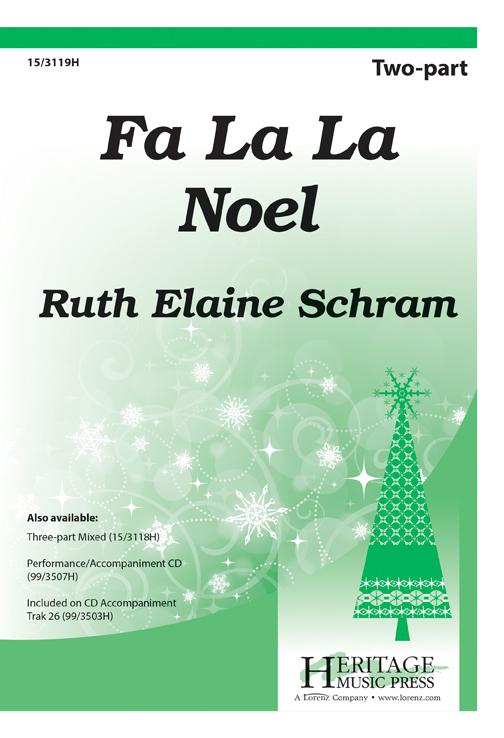Fa La La Noel : 2-Part : Ruth Elaine Schram : Ruth Elaine Schram : Sheet Music : 15-3119H : 9781429139557