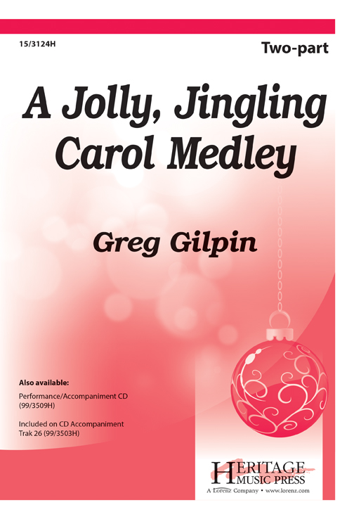 A Jolly, Jingling Carol Medley : 2-Part : Greg Gilpin : Greg Gilpin : Sheet Music : 15-3124H : 9781429139465