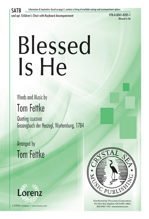 Blessed Is He : SATB : Tom Fettke : Tom Fettke : Sheet Music : 9780834182851 : 9780834182851