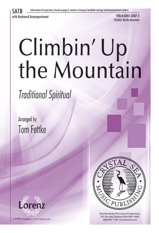 Climbin' Up the Mountain : SATB : Tom Fettke : Tom Fettke : Sheet Music : 9780834182875 : 9780834182875